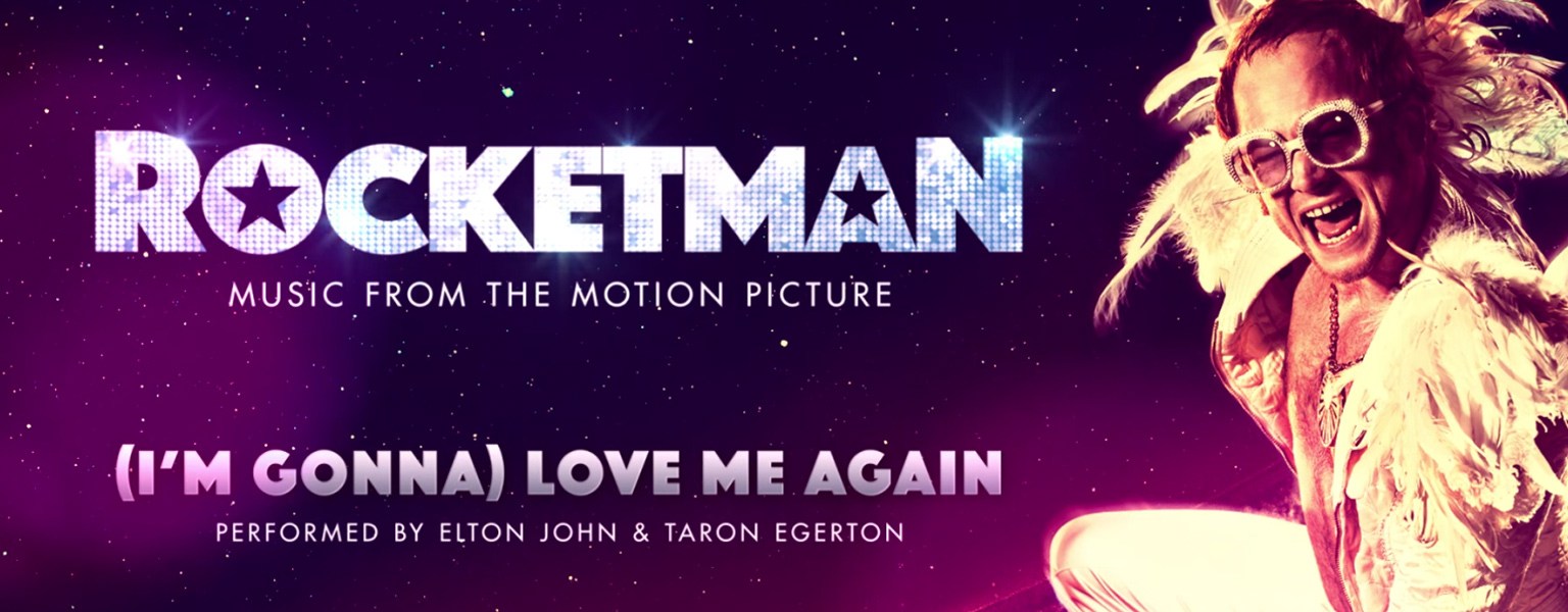 ELTON JOHN RELEASES NEW TRACK '(I'M GONNA) LOVE ME AGAIN' FOR ROCKETMAN MOTION PICTURE