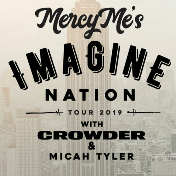 MercyMe to bring 'Imagine Nation Tour' to FedExForum on March 29, 2019 with special guests Crowder and Micah Tyler